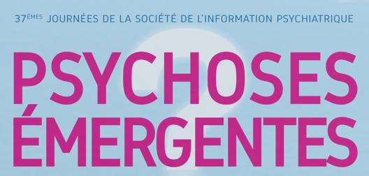 ANTIBES 2018 – Psychoses Émergentes – le déroulé des journées