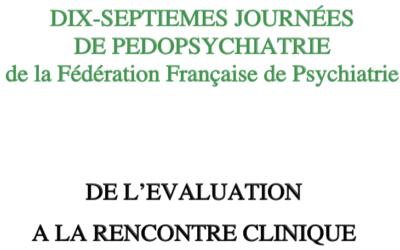 Fédération Française de Psychiatrie : 17èmes Journées de pédopsychiatrie du 9 au 11 septembre 2019
